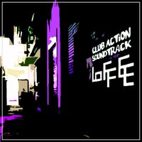 Club Action Soundtrack — Loffee