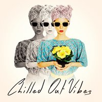 Chilled Out Vibes — Café Chillout Music Club, Ibiza Chill Out, Lounge Music Café