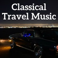 Classical Travel Music — Philip Glass, Giuseppe Verdi, Richard Wagner, Ludwig van Beethoven, Philip Glass, Johann Sebastian Bach, Maurice Ravel, Edvard Grieg, Wolfgang Amadeus Mozart, Aaron Copland, Franz Schubert, Hector Berlioz, Tchaikovsky, Nikolai Rimsky-Korsakov