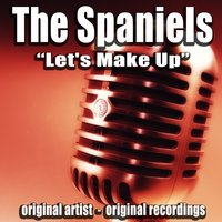 Let's Make Up — The Spaniels