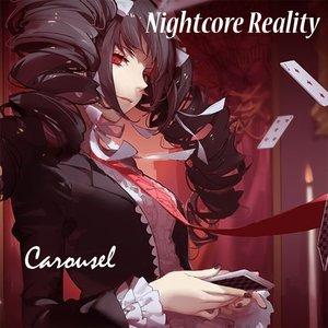 Nightcore Reality - Carousel