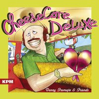Cheesecore Deluxe — Danny Fromajio
