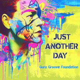 Just Another Day — Guru Groove Foundation