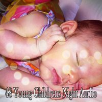 48 Young Childrens Night Audio — Relaxing Spa Music