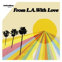ArtDontSleep Presents FROM L.A. WITH LOVE — сборник