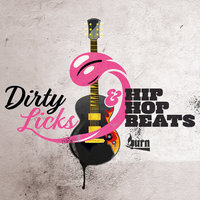 Dirty Licks & Hip Hop Beats — Matthew Todd Naylor, Jonathan Josue Monroy, Jonathan Josue Monroy, Lestley Pierce, Matthew Todd Naylor, Lestley Pierce