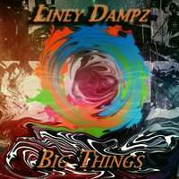 Big Things — Liney Dampz