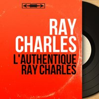 L'authentique Ray Charles — R. Charles