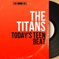 Today's Teen Beat — The Titans