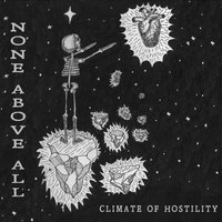 Climate of Hostility — None Above All