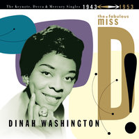 The Fabulous Miss D! The Keynote, Decca And Mercury Singles 1943-1953 — Dinah Washington