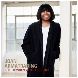 I Like It When We're Together — Joan Armatrading