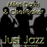 Just Jazz — Chet Baker, Miles Davis