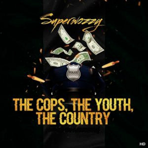 SuperWozzy - The Cops, The Youth, The Country