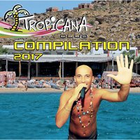 Tropicana Club Compilation 2017 — сборник