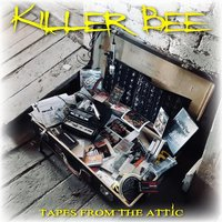 Tapes from the Attic — Killer Bee