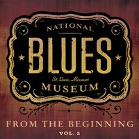 The National Blues Museum: From the Beginning, Vol. 2 — сборник