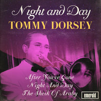 Night and Day — Tommy Dorsey
