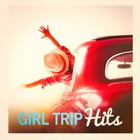 Girl Trip Hits — Number One Hits