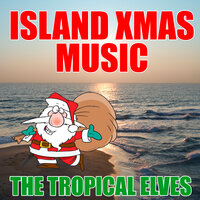 Island Xmas Music — The Tropical Elves