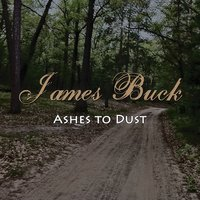 Ashes to Dust — James Buck