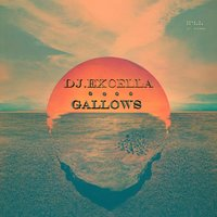 Gallows — DJ Excella