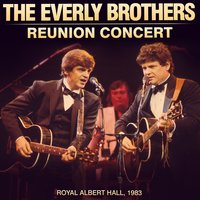 The Everly Brother Reunion Concert — The Everly Brothers