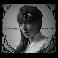 Black Pearl — Bloody Mary