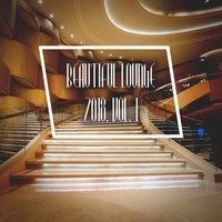 Beautiful Lounge 2018, Vol. 1 — сборник