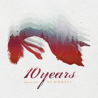 AS GHOSTS — 10 Years