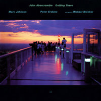 Getting There — John Abercrombie, Peter Erskine, Michael Brecker, Marc Johnson