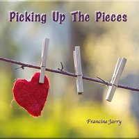 Picking up the Pieces — Francine Jarry