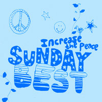 Sunday Best : Increase The Peace Vol 2 — сборник