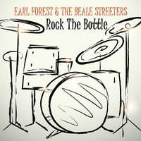 Rock the Bottle — Earl Forest & The Beale Streeters