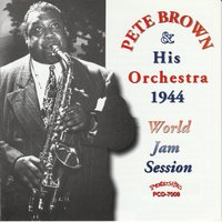 Pete Brown and His Orchestra 1944 World Jam Session — Dallas Bartley, Pete Brown, Jonah Jones, Edward Nicholson, Zed Jackson