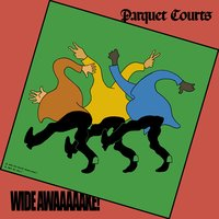 Wide Awake! — Parquet Courts