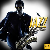 Jazz Mix Gateaway — сборник