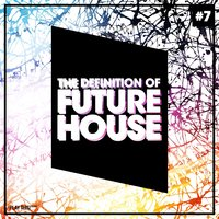 The Definition Of Future House, Vol. 7 — сборник