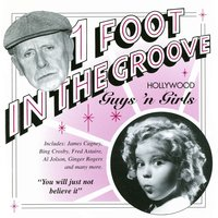 One Foot In The Groove: Hollywood Guys And Gals — James Cagney, Alice Faye, James Stewart & Eleanor Powell, Fanny Brice, Eleanor Powell, Glenn Miller & His Orchestra