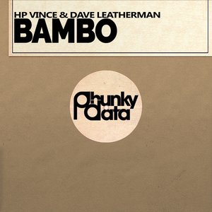 HP Vince, Dave Leatherman - Bambo