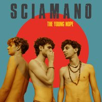 Sciamano — The Young Nope