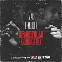 Wrongfully Convicted — Mac, C-Murder