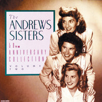 50th Anniversary Collection — The Andrews Sisters
