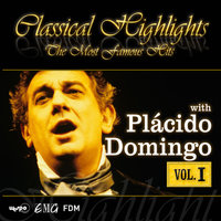 Classical Highlights - The Most Famous Hits — Plácido Domingo - Vol.1