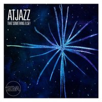 That Something Else! — Atjazz