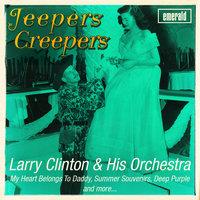 Jeepers Creepers — Larry Clinton & His Orchestra
