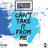 Can't Take It From Me — Raymond Ramnarine