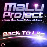 Back to Life — MaLu Project & Henny-M feat. James Stefano & K-Brown, MaLu Project & Henny-M