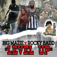 Level Up — Rocky Badd, Big Mazie