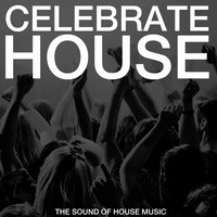 Celebrate House (The Sound of House Music) — сборник
